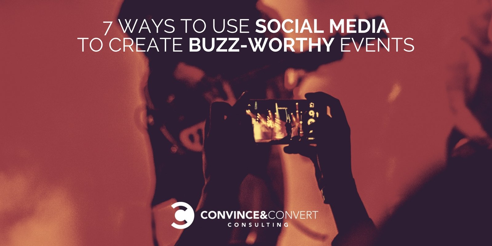 7 Ways to Use Social Media to Create Buzz-Worthy Events