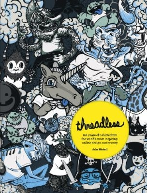 Amazon.com  Threadless  Ten Years of T shirts from the World s Most Inspiring Online Design Community 9780810996106  Jake Nickell Threadless Shares 10 Years of Insights and Inspiration