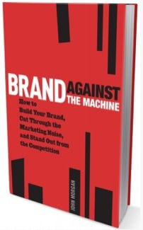 Brand Against The Machine Can You Stand Out and Brand Against the Machine