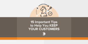 15 Important Tips to Help You Keep Your Customers