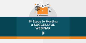 14 Steps to Hosting a Successful Webinar