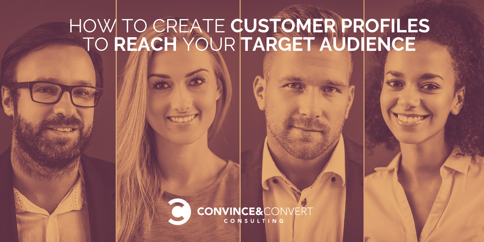How to Create Customer Profiles to Reach Your Target Audience