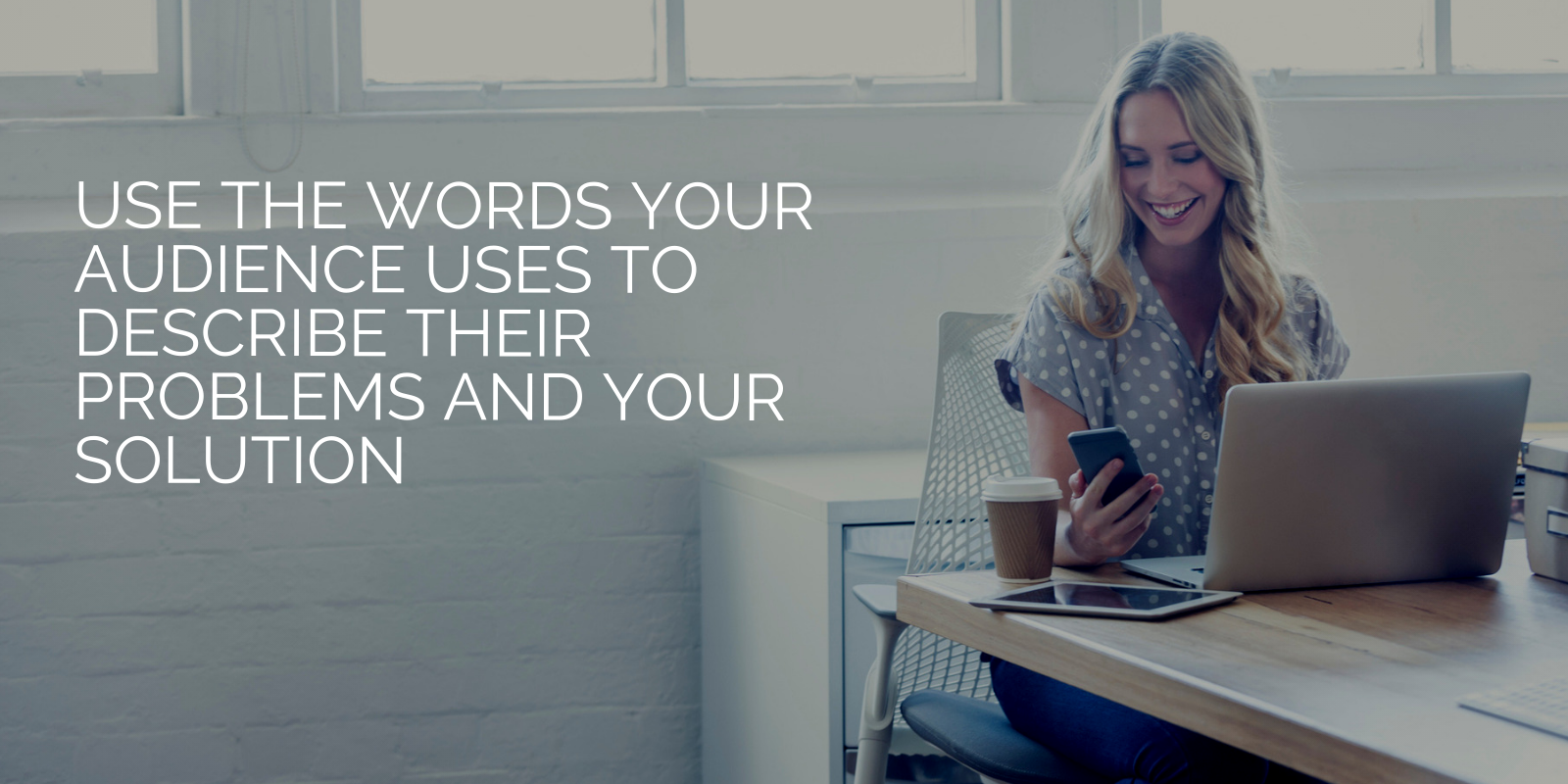 Use the Words Your Audience Uses