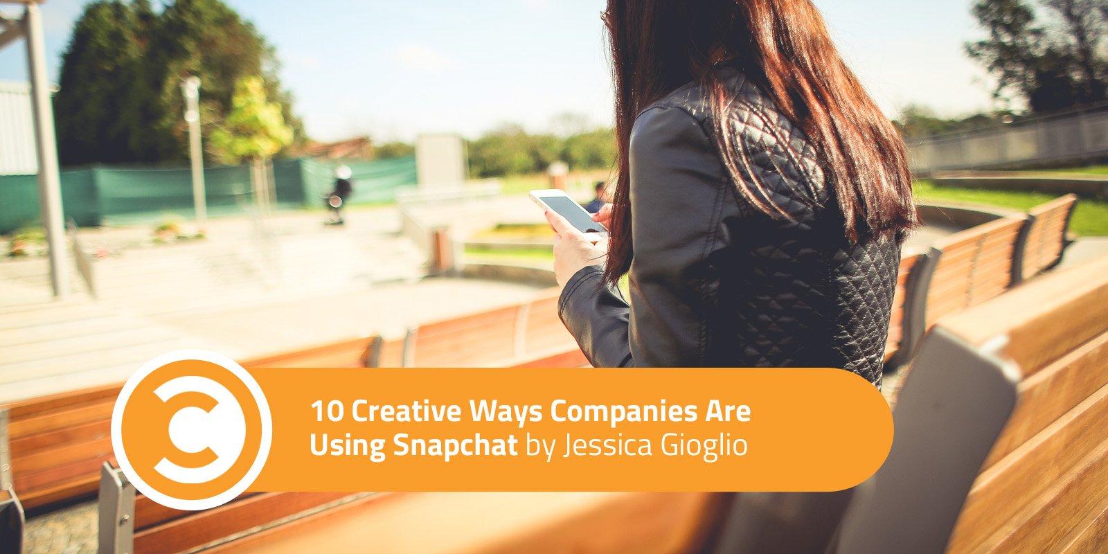 10 Creative Ways Companies Are Using Snapchat