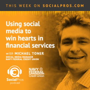 Social Pros Michael Toner, Navy Federal