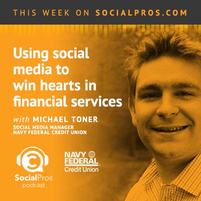 Social Pros Michael Toner, Navy Federal