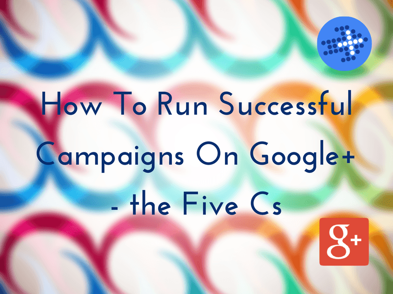 1 How to Run Successful Campaigns on Google+