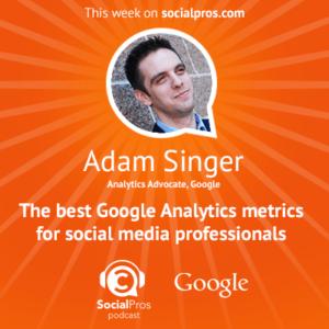 The Best Google Analytics Metrics for Social Media Professionals