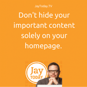 Don't hide your content on your homepage
