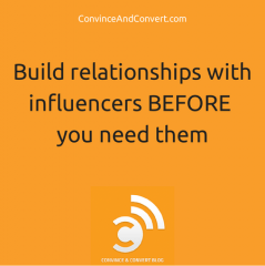 Build relationships with online influencers before you need them
