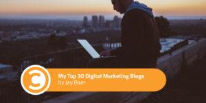 My Top 30 Digital Marketing Blogs