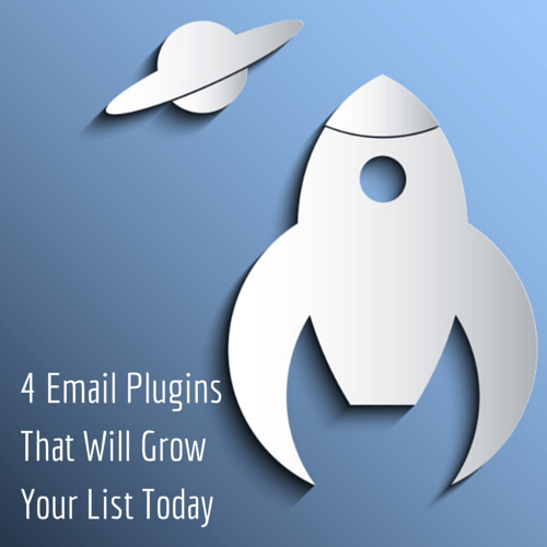 4 Email Plugins That Will Grow Your List Today