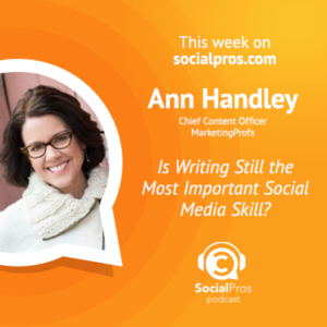 Social Pros Podcast with Ann Handley