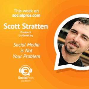 Social Pros Podcast with Scott Stratten