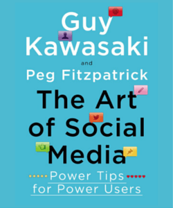 The Art of Social Media by Guy Kawasaki and Peg Fitzpatrick