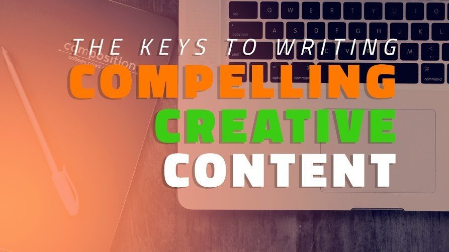 The Keys To Writing Compelling, Creative Content