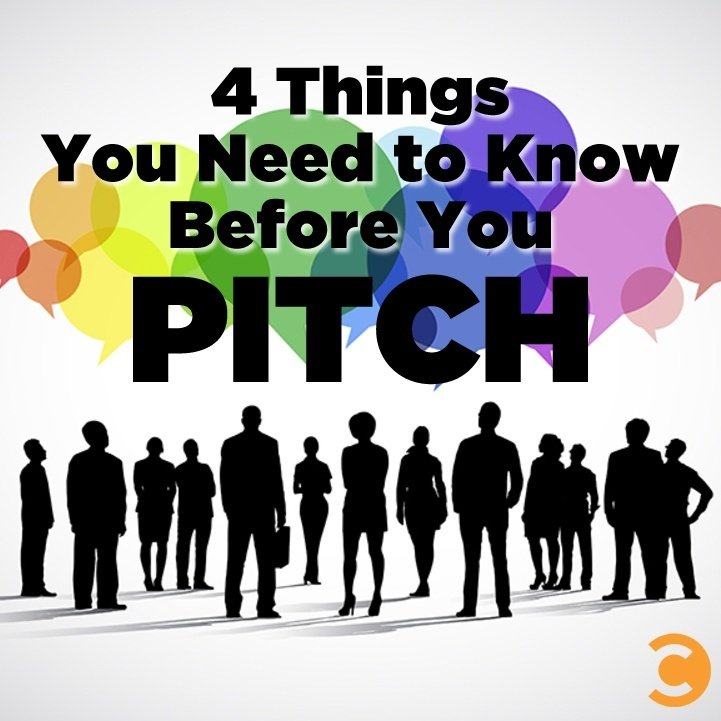 4 Things You Need to Know Before You Pitch