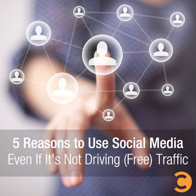 5 Reasons to Use Social Media Even If It's Not Driving (Free) Traffic