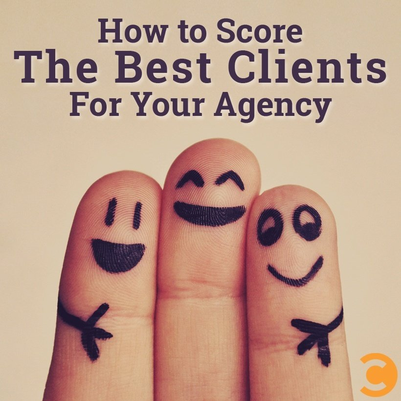 How to Score The Best Clients For Your Agency