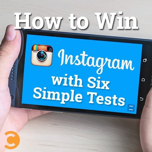 How to Win Instagram with Six Simple Tests