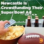 Newcastle Is Crowdfunding Their Super Bowl Ad