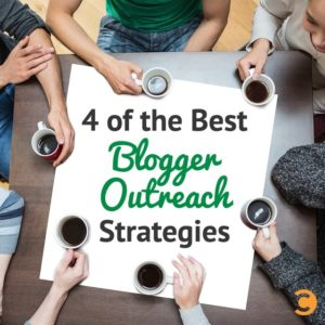 4 of the Best Blogger Outreach Strategies