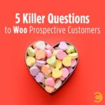5 Killer Questions to Woo Prospective Customers