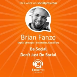 Brian Fanzo - Be Social Don't Just Do Social