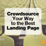Crowdsource Your Way to the Best Landing Page