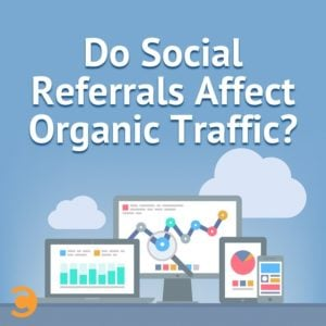 Do Social Referrals Affect Organic Traffic?