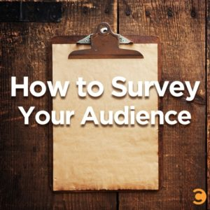 How to Survey Your Audience
