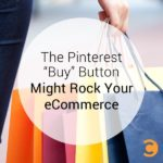 The Pinterest Buy Button Might Rock Your eCommerce