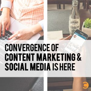 Convergence of Content Marketing and Social Media Is Here