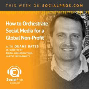 Duane Bates - How to Orchestrate Social Media for a Global Non-Profit