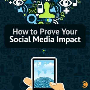How to Prove Your Social Media Impact