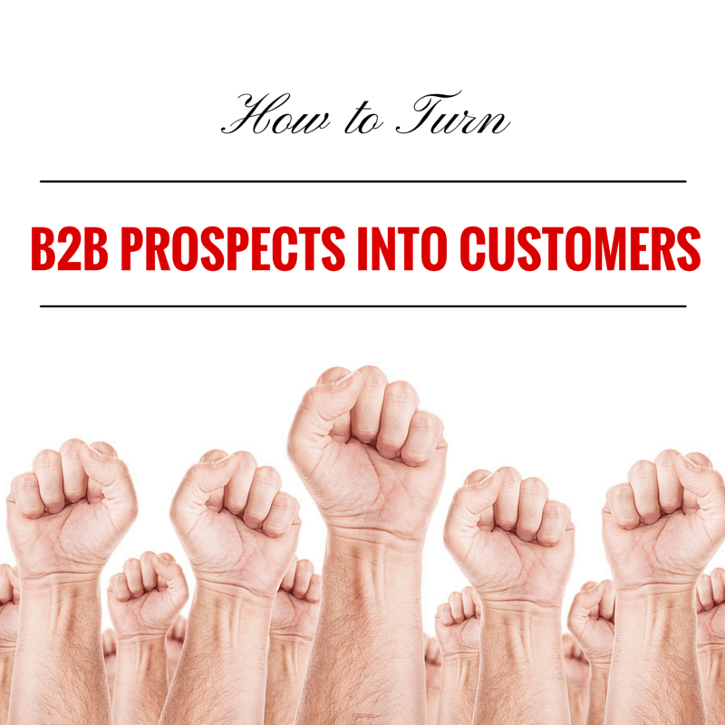 How to Turn B2B Prospects Into Customers