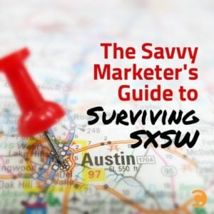 The Savvy Marketer's Guide to Surviving SXSW