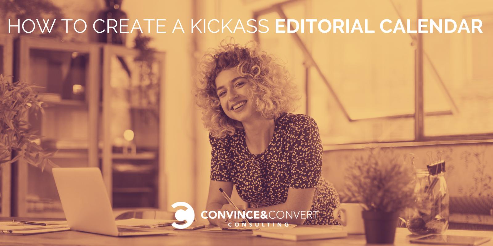 How to Create a Kickass Editorial Calendar