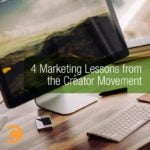 4 Marketing Lessons From the Creator Movement