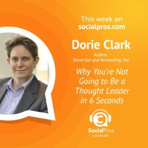 Dorie Clark - Why You're Not Going to Be a Thought Leader