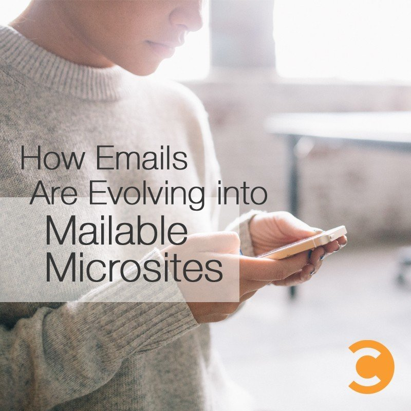 How Emails Are Evolving into Mailable Microsites