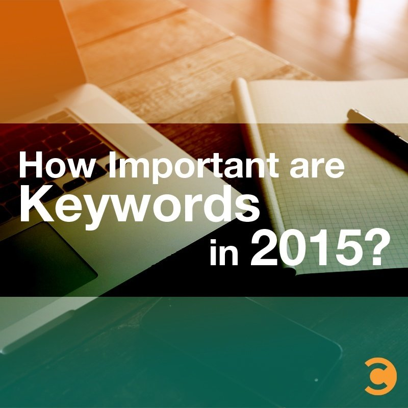 How Important are Keywords in 2015?