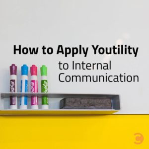 How to Apply Youtility to Internal Communication