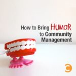 How to Bring Humor to Community Management