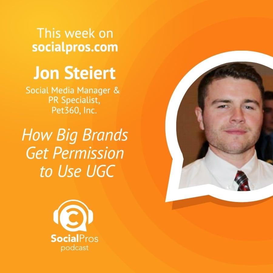 Jon Steiert - How Big Brands Get Permission to Use UGC