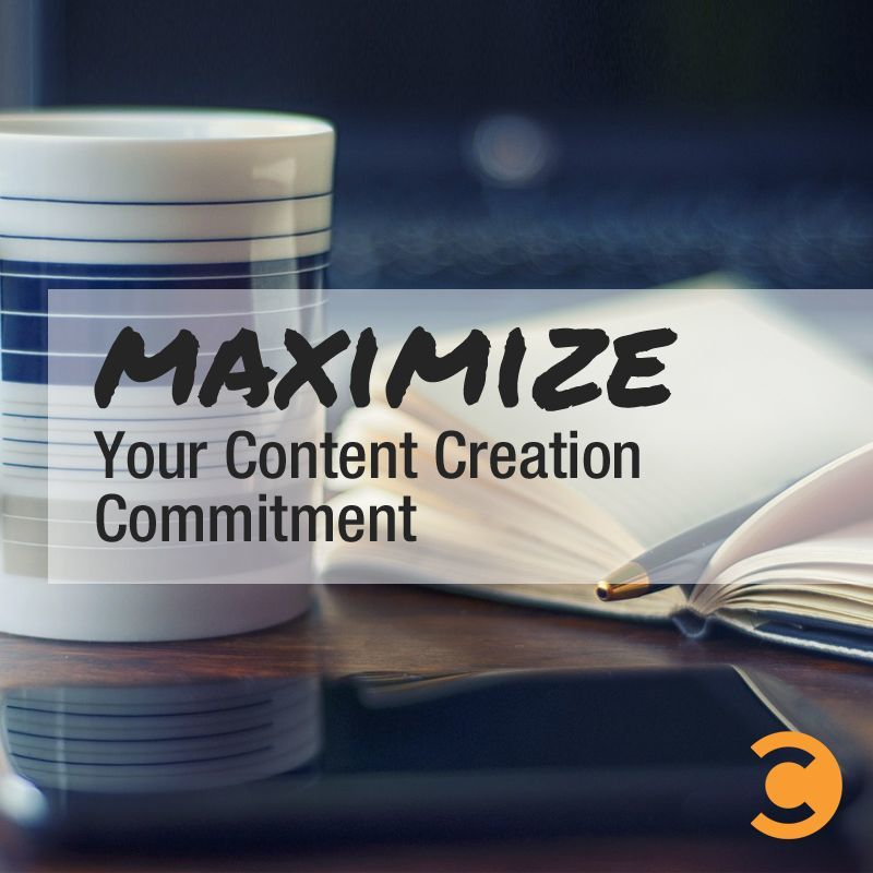 Maximize Your Content Creation Commitment