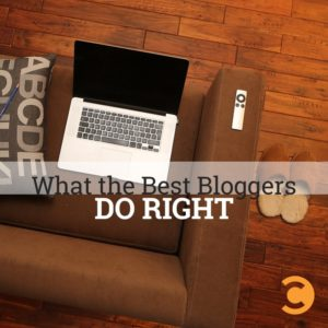 What the Best Bloggers Do Right