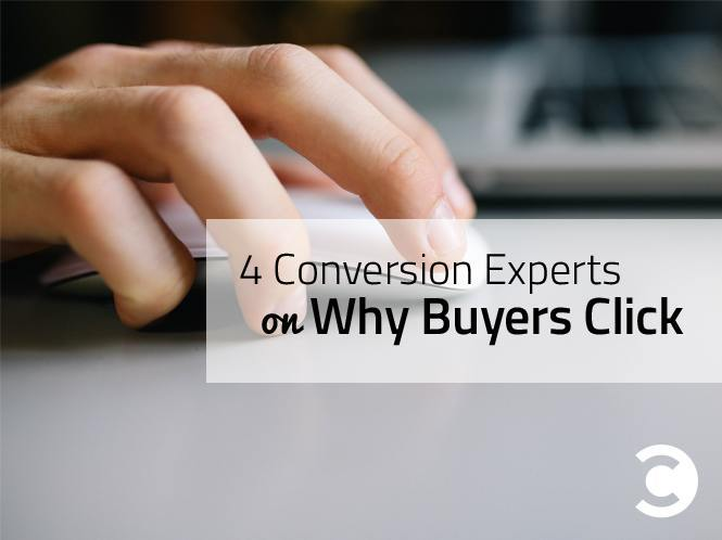 4 Conversion Experts On Why Buyers Click - hero
