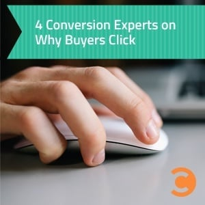 4 Conversion Experts On Why Buyers Click - teaser