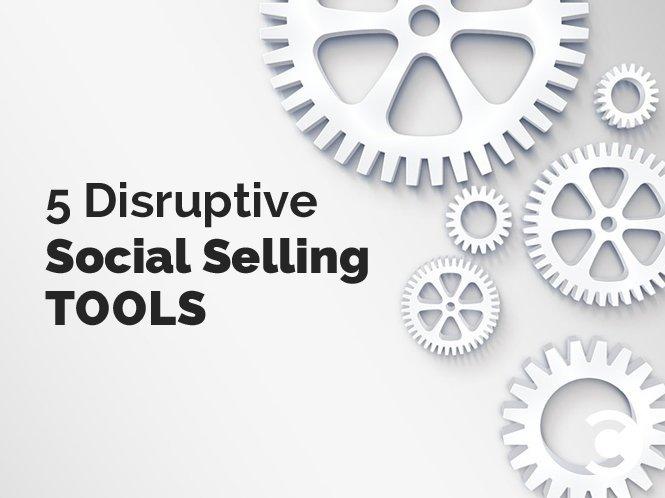 5 Disruptive Social Selling Tools